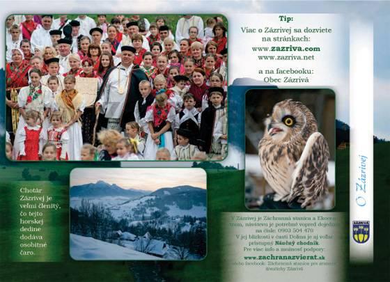 Viac o Zázrivej sa dozviete na stránkach: www.zazriva.com, www.zazriva.net, a na facebooku: Obec Zázrivá
