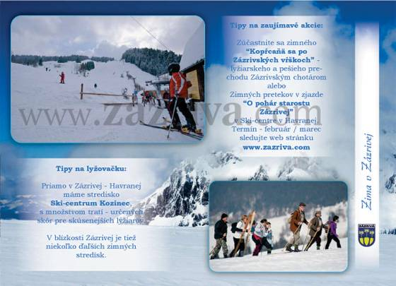 """Priamo v Zázrivej - Havranej máme stredisko Ski-centrum Kozinec, s množstvom tratí - určených skôr pre skúsenejších lyžiarov. V blízkosti Zázrivej je tiež niekoľko ďaľších zimných stredísk. Tipy na zaujímavé akcie: Zúčastnite sa zimného """"Kopŕcaňä sa po Zázrivských vŕškoch"""" - lyžiarskeho a pešieho prechodu Zázrivským chotárom alebo Zimných pretekov v zjazde """"O pohár starostu Zázrivej"""" v Ski-centre v Havranej. Termín - február / marec sledujte web stránku www.zazriva.com"""