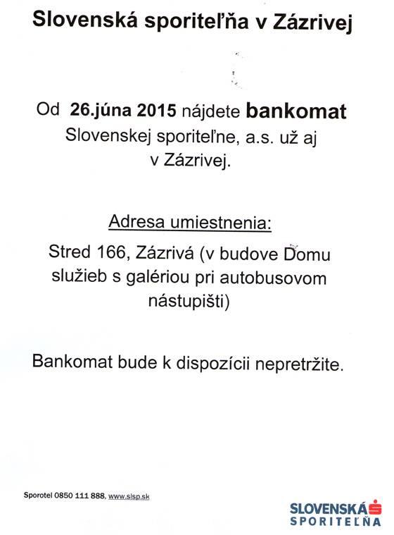 Bankomat Slovenskej sporiteľne, a.s. aj v Zázrivej